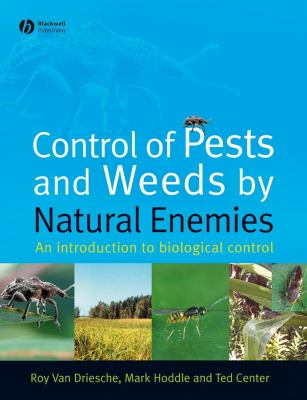 Control of Pests and Weeds by Natural Enemies: An Introduction to Biological Control 9781405145718
