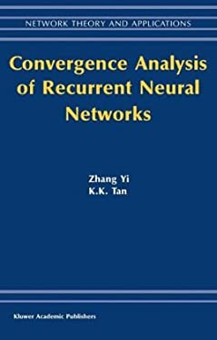 Convergence Analysis of Recurrent Neural Networks 9781402076947