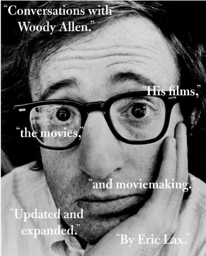 Conversations with Woody Allen: His Films, the Movies, and Moviemaking 9781400031498
