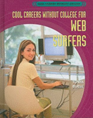 Cool Careers Without College for Web Surfers 9781404210929