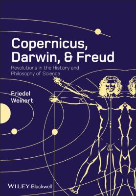 Copernicus, Darwin, & Freud: Revolutions in the History and Philosophy of Science