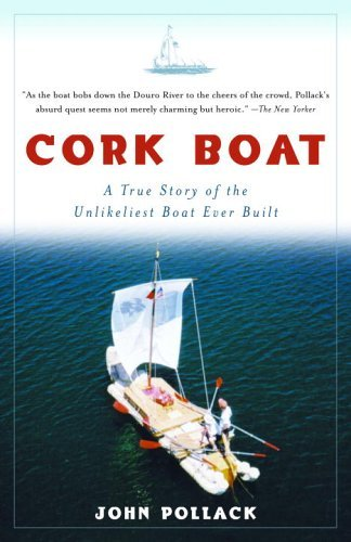 Cork Boat: A True Story of the Unlikeliest Boat Ever Built 9781400034901