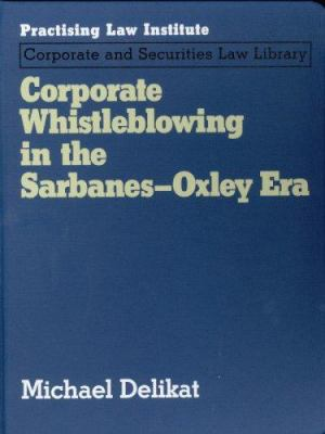 Corporate Whistleblowing in the Sarbanes-Oxley Era 9781402407185