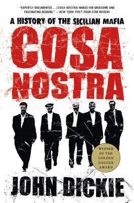 Cosa Nostra: A History of the Sicilian Mafia 9781403970428