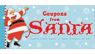 Coupons from Santa: Stocking Stuffer Coupons to Redeem Throughout the Year! 9781402236402