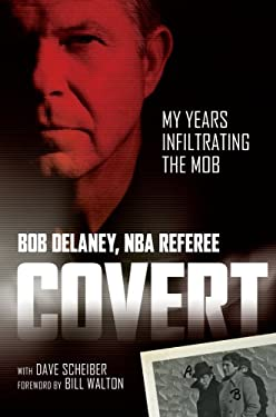 Covert: My Years Infiltrating the Mob 9781402754432