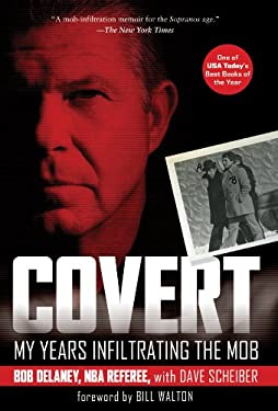 Covert: My Years Infiltrating the Mob 9781402767142