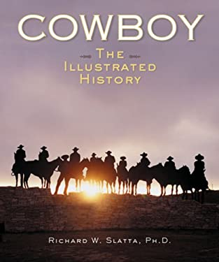 Cowboy: The Illustrated History 9781402718007