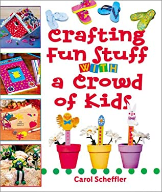 Crafting Fun Stuff with a Crowd of Kids 9781402705922