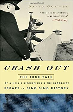 Crash Out: The True Tale of a Hell's Kitchen Kid and the Bloodiest Escape in Sing Sing History 9781400054701