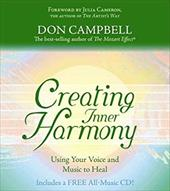 Creating Inner Harmony: Using Your Voice and Music to Heal [With All-Music CD] 6045915