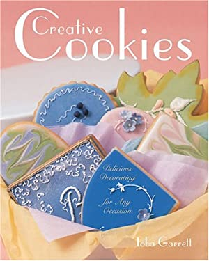 Creative Cookies: Delicious Decorating for Any Occasion 9781402722523
