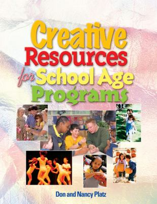Creative Resources for School-Age Programs 9781401837266