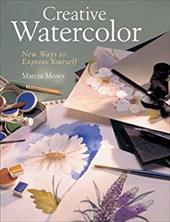 Creative Watercolor: New Ways to Express Yourself 6059526