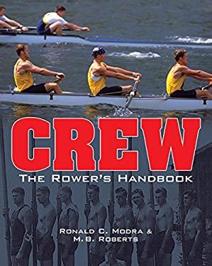 Crew: The Rower's Handbook 9781402741319