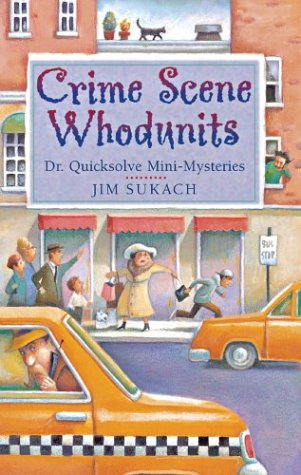 Crime Scene Whodunits: Dr. Quicksolve Mini-Mysteries 9781402713552