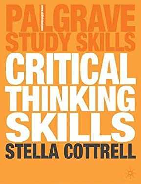 Critical Thinking Skills: Developing Effective Analysis and Argument 9781403996855