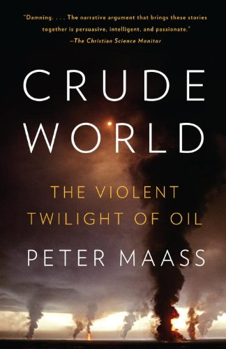 Crude World: The Violent Twilight of Oil 9781400075454