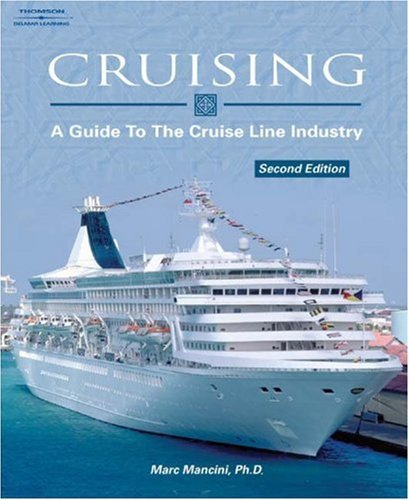 Cruising: A Guide to the Cruise Line Industry 9781401840068