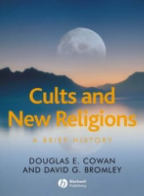 Cults and New Religions: A Brief History 9781405161282