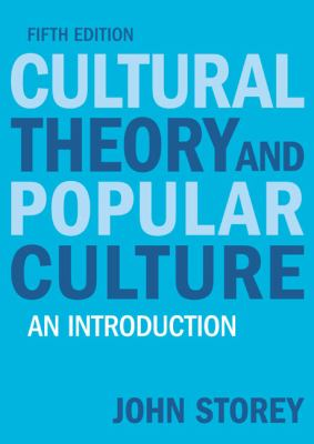 Cultural Theory and Popular Culture: An Introduction 9781405874090