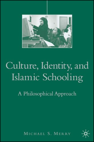 Culture, Identity, and Islamic Schooling: A Philosophical Approach 9781403979940