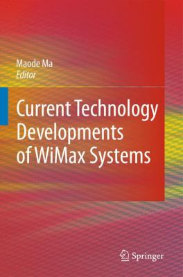 Current Technology Developments of Wimax Systems 9781402092992