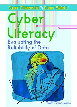 Cyber Literacy: Evaluating the Reliability of Data 9781404213531