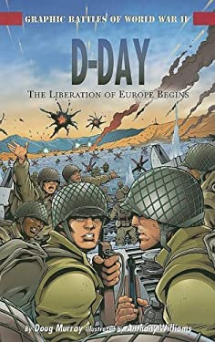 D-Day: The Liberation of Europe Begins 9781404274303