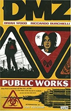 DMZ: Public Works: Volume 3 9781401214760
