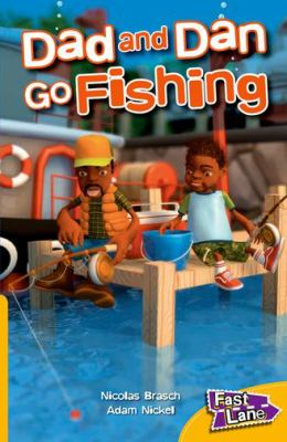 Dad and Dan Go Fishing Fast Lane Yellow Fiction 9781408500569