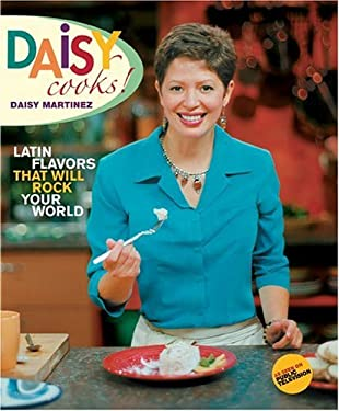 Daisy Cooks: Latin Flavors That Will Rock Your World 9781401301606