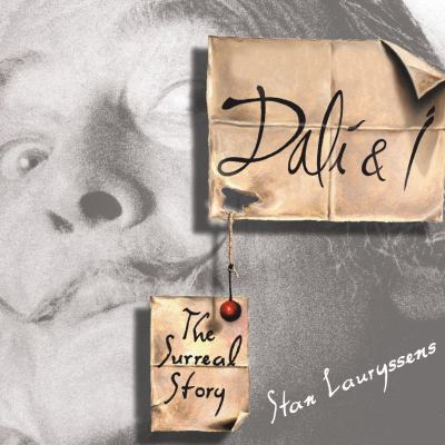 Dali & I: The Surreal Story 9781400157396