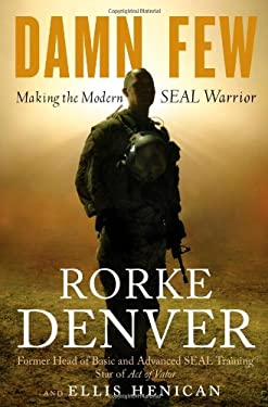 Damn Few: Making the Modern Seal Warrior 9781401324797