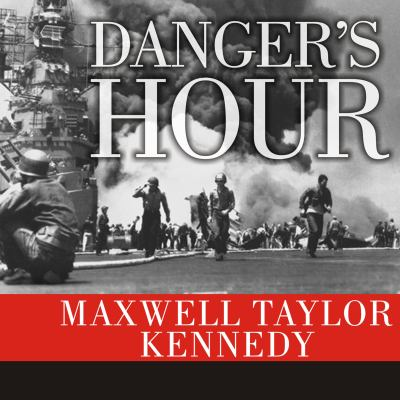 Danger's Hour: The Story of the USS Bunker Hill and the Kamikaze Pilot Who Crippled Her 9781400108329