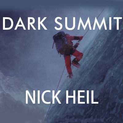 Dark Summit: The True Story of Everest's Most Controversial Season 9781400137701