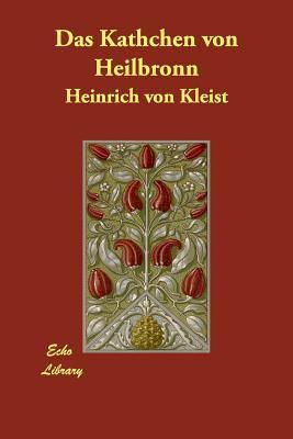 Das Kthchen Von Heilbronn 9781406806298