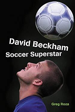 David Beckham: Soccer Superstar 9781404255395
