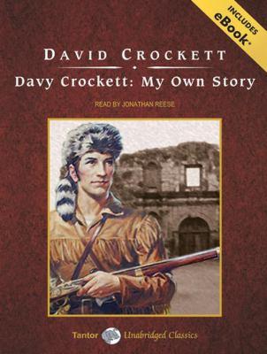 Davy Crockett: My Own Story 9781400157938