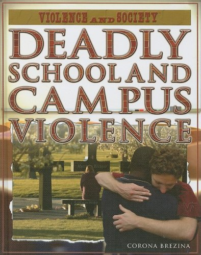 Deadly School and Campus Violence 9781404217928