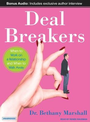 Deal Breakers: When to Work on a Relationship and When to Walk Away 9781400104352
