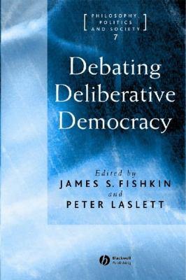 Debating Deliberative Democracy 9781405100434
