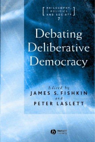 Debating Deliberative Democracy 9781405100427