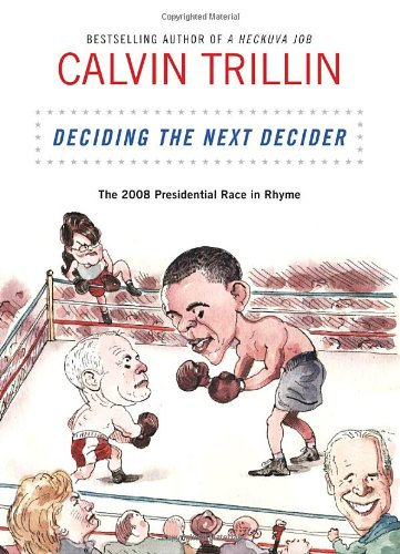 Deciding the Next Decider: The 2008 Presidential Race in Rhyme 9781400068289