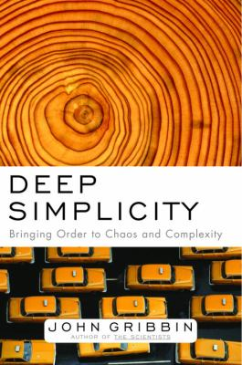 Deep Simplicity: Bringing Order to Chaos and Complexity 9781400062560