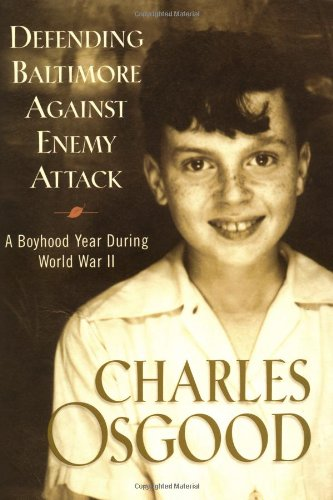 Defending Baltimore Against Enemy Attack: A Boyhood Year During World War II 9781401300234