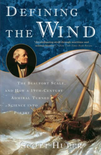 Defining the Wind: The Beaufort Scale, and How a 19th-Century Admiral Turned Science Into Poetry 9781400048854