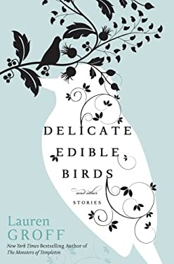Delicate Edible Birds: And Other Stories 9781401340865