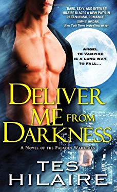 Deliver Me from Darkness: A Novel of the Paladin Warriors 9781402264344