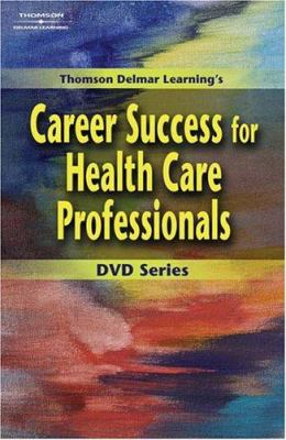 Delmar's Career Success for Health Care Professionals DVD #6: Getting a Job in Health Care 9781401835064